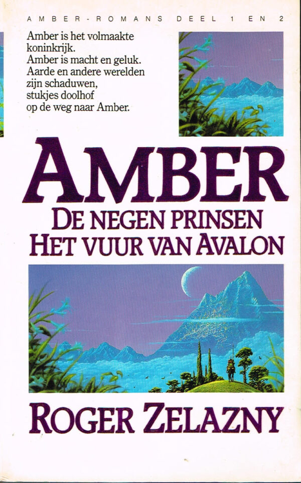 Roger Zelazny Amber-romans deel 1 en 2 De negen prinsen / Het vuur van Avalon ISBN13 9789027422668