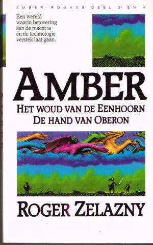 Roger Zelazny Amber-romans deel 3 en 4 Het woud van de Eenhoorn / De hand van Oberon ISBN13 9789027423405