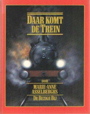 Daar komt de trein Marie-Anne Asselberghs ISBN13 9789023452829
