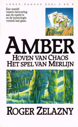 Roger Zelazny Amber-romans deel 5 en 6 Hoven van Chaos - Het spel van Merljn ISBN13 9789027424822