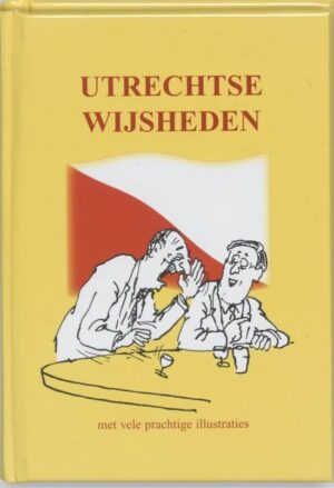 Utrechtse wijsheden ISBN10 9055135321 ISBN13 9789055135325 EAN 9789055135325