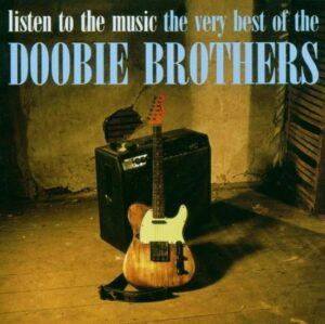 Doobie Brothers - Listen To The Music The Very Best Of The Doobie Brothers EAN 095483280322