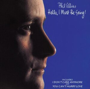Phil Collins - Hello, I Must Be Going EAN 0022925494320