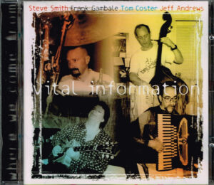 Vital Information Steve Smith, Frank Gambale, Tom Coster, Jeff Andrews ‎– Where We Come From EAN 750447321823