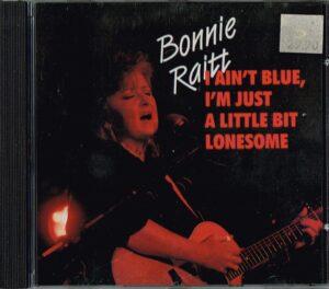 Bonnie Raitt - I Ain't Blue, I'm Just A Little Bit Lonesome