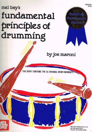 Joe Maroni Fundamental principles of Drumming ISBN 1562220578