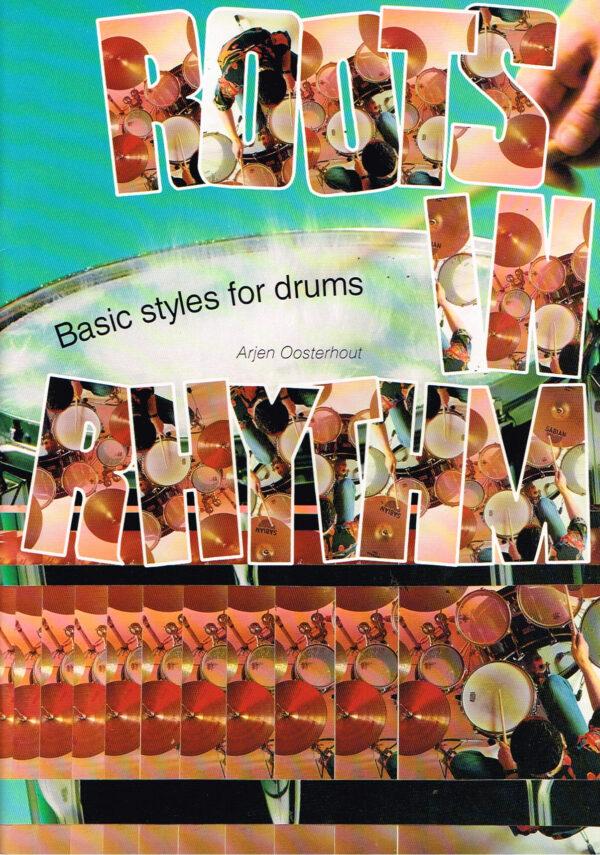Arjen Oosterhout - Roots in Rhythm basic styles for drums EAN 9789074924016