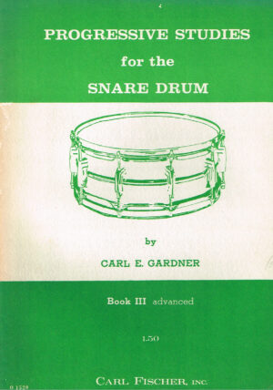 Carl E. Gardner - Progressive studies for the Snare Drum book III ISBN-10: 0825833485