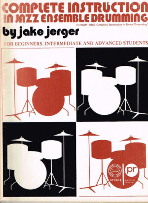Jake Jerger - Complete Instruction in Jazz Ensemble Drumming