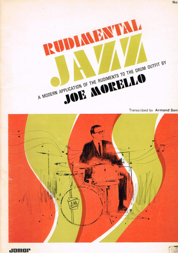 Joe Morello - Rudimental Jazz A modern aplication of the Rudiments to the Drum outfit