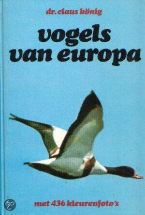 Vogels van Europa Claus Konig ISBN 9021003430