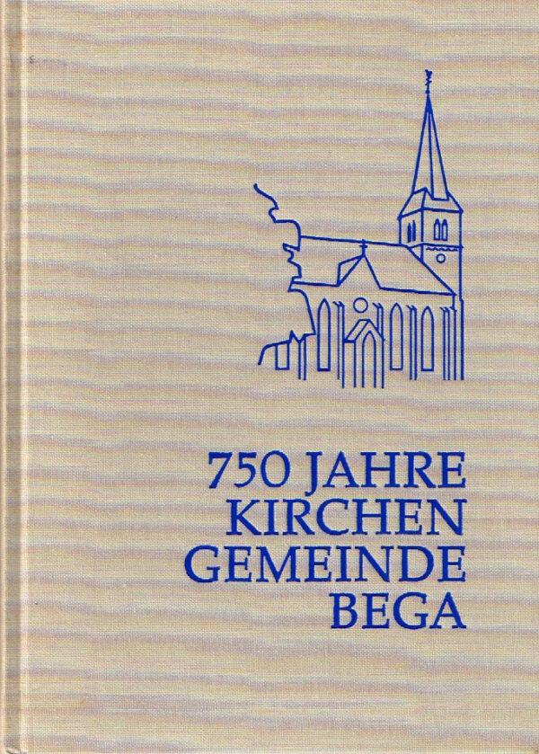 750 Jahre Kirchengemeinde Bega Lippische Städte und Dörfer ISBN 3921428386