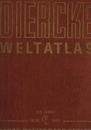 Diercke Weltatlas Hardcover 125 Jahre Georg Westermann Verlag 1963