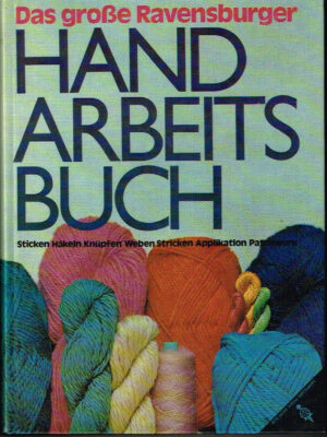 Das grosse Ravensburger Handarbeitsbuch ISBN 3473423475