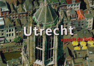Utrecht vanuit de lucht K. Visser EAN 9789068684391